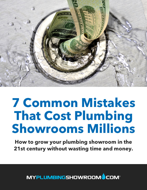 Is Your Plumbing Showroom Making These 7 Mistakes that Cost Millions?